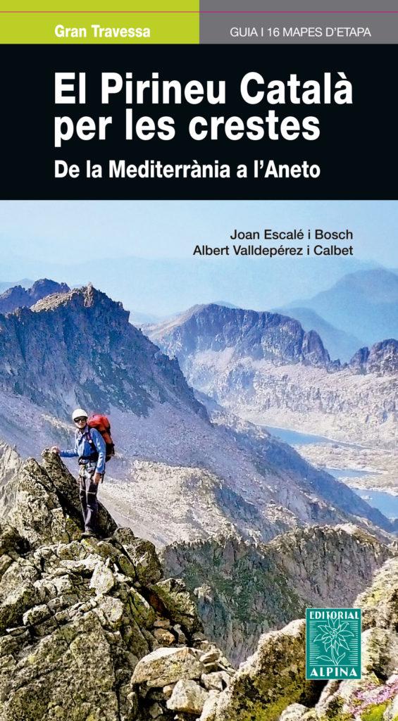 El Pirineu Català per les Crestes